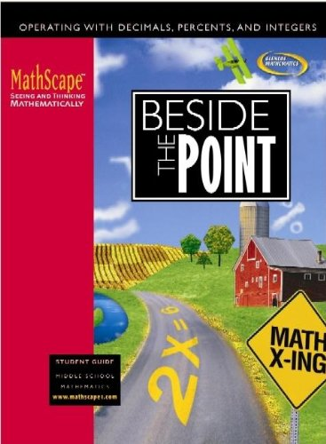 MathScape: Seeing and Thinking Mathematically, Course 1, Beside the Point, Student Guide (CREATIVE PUB: MATHSCAPE)
