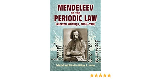 Mendeleev On The Periodic Law Selected Writings 1869