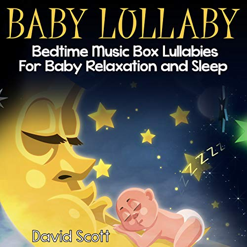 Baby Lullaby: Bedtime Music Box Lullabies for Baby Relaxation and Sleep