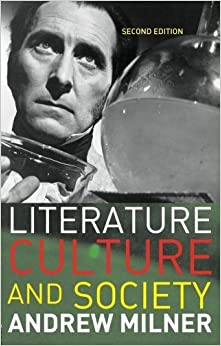 Book Literature Culture and Society, Second Edition by Andrew Milner (2004-09-23)