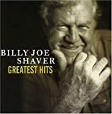 Greatest Hits by Billy Joe Shaver (2007-02-01)