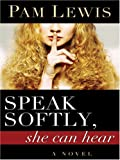 Speak Softly, She Can Hear, Pam Lewis, 0786276266