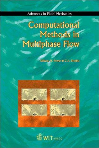 Computational Methods in Multiphase Flow (Advances in Fluid Mechanics) pdf epub