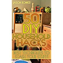 50 DIY Household Hacks: Best Techniques to Stash Your Stuff!