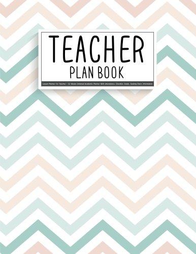 Teacher Plan Book: Lesson Planner For Teacher - 52 Weeks Undated Academic Planner With Attendance, Checklist, Grade, Seating Chart, Information: Teacher Plan Book (Teacher Planner) (Volume 1) ()