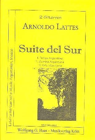 Suite del Sur: para 2 Guitarras: Lattes, Arnoldo: Amazon.es ...