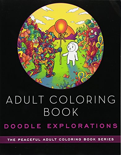Adult Coloring Book: Doodle Explorations (The Peaceful Adult Coloring Book Series) ()