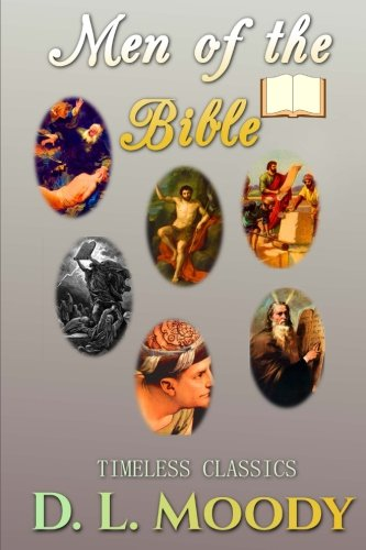 Men of the Bible (Christian Classics) (Volume 7)