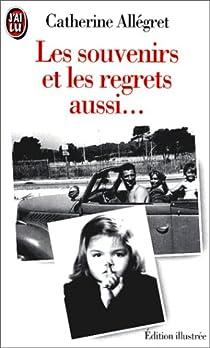 Les souvenirs et les regrets aussi-- par Allégret