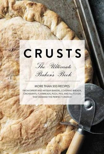 Crusts: The Ultimate Baker's Book by Barbara Elisi Caracciolo