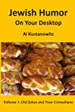Jewish Humor on Your Desktop: Old Jokes and New Comedians, Al Kustanowitz, 1481186841