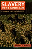 Slavery and the Numbers Game: A Critique of Time on the Cross by Herbert G. Gutman front cover