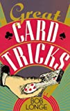Great Card Tricks, Bob Longe, 0806938943