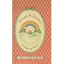 Almost a Rainbow: A Book of Poems