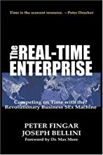 The Real-Time Enterprise : Competing on Time with the Revolutionary Business S-Ex Machine