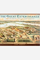 The Great Extravaganza: Portland and the Lewis and Clark Exposition, Third Edition by Carl Abbott (2004-12-01) Paperback