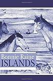 Islands, Bonnie Raine, 1931456747