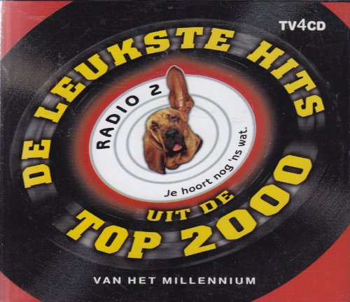 De Leukste Hits uit de Radio 2 Top 2000 - Van Het Millenium