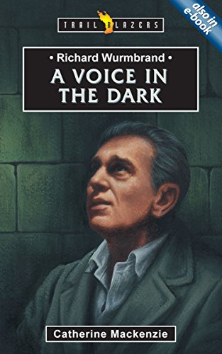 Richard Wurmbrand: A Voice in the Dark (Trailblazers)
