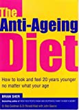 img - for The Anti-Ageing Diet - How To Look and Feel 20 Years Younger No Matter What Your Age book / textbook / text book