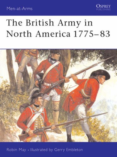 The British Army in North America 1775-83: No. 39 (Men-at-Arms) Paperback – Illustrated, 13 Jan. 1998