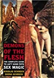 Demons of the Flesh: The Complete Guide to Left-Hand Path Sex Magic