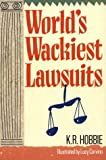 img - for World's Wackiest Lawsuits book / textbook / text book