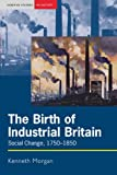 The Birth of Industrial Britain: Social Change, 1750-1850 (Seminar Studies In History)