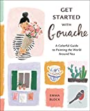 Get Started with Gouache: A Colorful Guide to