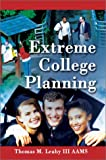 Extreme College Planning, Thomas M. Leahy, 0595216471