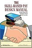 The Skill-Based Pay Design Manual, Joseph Boyett and Jimmie Boyett, 0595332153