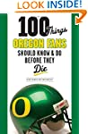 100 Things Oregon Fans Should Know &...