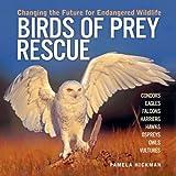 Birds of Prey Rescue, Pamela Hickman, 1554071445