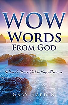 Wow Words from God: What I Want God to Say About me by [Hardin, Gary]