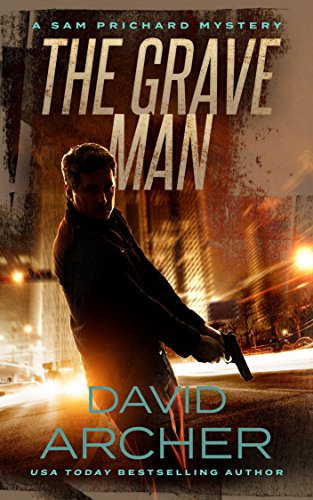 Mystery: The Grave Man - A Sam Prichard Mystery Thriller by [Archer, David]