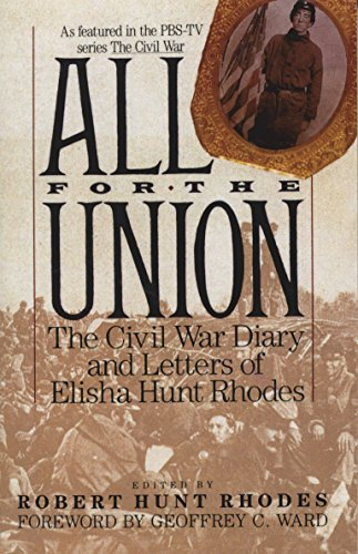 All for the Union: The Civil War Diary & Letters of Elisha Hunt Rhodes (Letters From The Civil War Confederate Soldiers)
