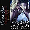 Claimed by the Bad Boy Audiobook by London Saint James Narrated by John Thrust