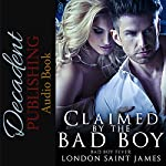 Claimed by the Bad Boy | London Saint James