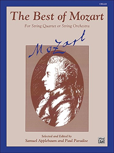 The Best of Mozart Cello: For String Quartet or String Orchestra