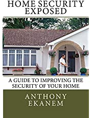 Home Security Exposed: A Guide to Improving the Security of Your Home