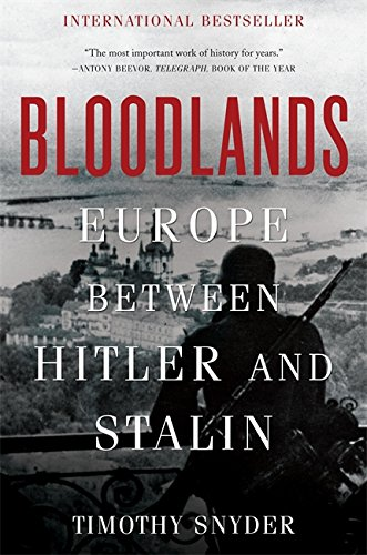 Bloodlands: Europe Between Hitler and Stalin (Soviet Army Wwii)