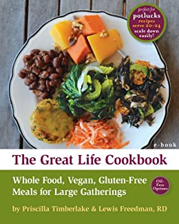 The great life cookbook whole food vegan gluten free meals for the great life cookbook whole food vegan gluten free meals for large forumfinder Gallery