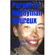 Parent de Rugbyman heureux: Jean-Michel Cormary (French Edition)