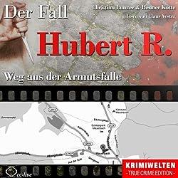 Weg aus der Armutsfalle: Der Fall Hubert R.