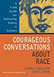 img - for Courageous Conversations About Race: A Field Guide for Achieving Equity in Schools book / textbook / text book