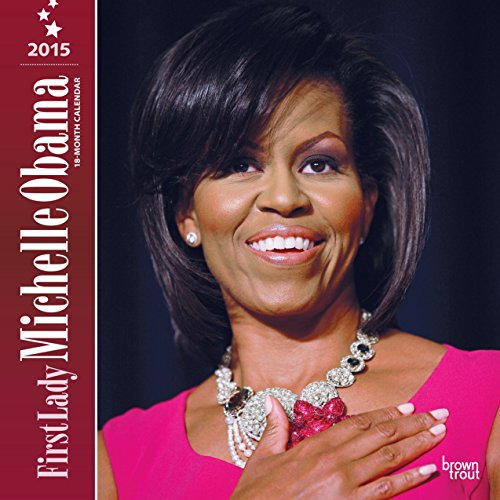 First Lady Michelle Obama 18-Month 2015 Calendar