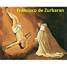 93 Color Paintings of Francisco de Zurbaran (Zurbarán) - Spanish Religious Painter (November 7, 1598 - August 27, 1664)