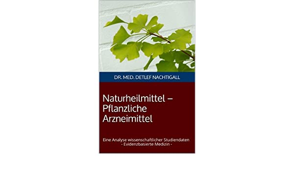 Naturheilmittel –  Pflanzliche Arzneimittel (German Edition)