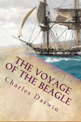 The Voyage of the Beagle: Illustrated by CreateSpace Independent Publishing Platform
