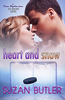 Heart and Snow (Texas Highlanders Ice Hockey Book 2) by [Butler, Suzan]